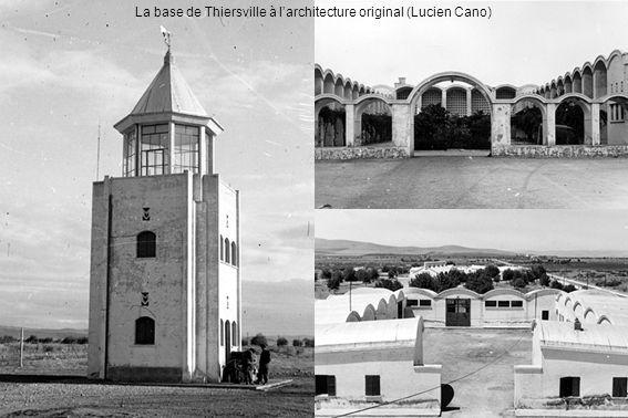 La base de Thiersville à larchitecture original (Lucien Cano)