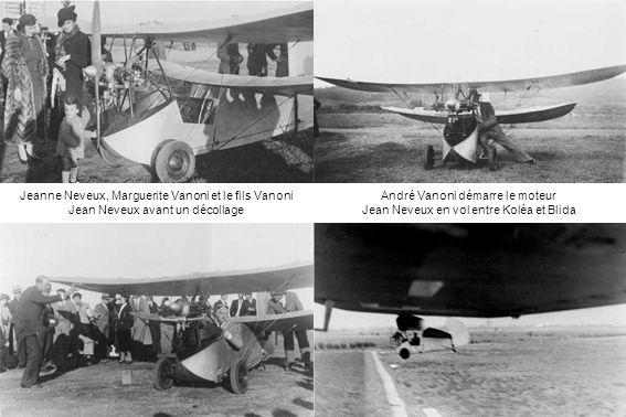 Jeanne Neveux, Marguerite Vanoni et le fils Vanoni Jean Neveux avant un décollage André Vanoni démarre le moteur Jean Neveux en vol entre Koléa et Bli