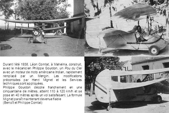 Durant lété 1938, Léon Comtat, à Mahelma, construit, avec le mécanicien Philippe Gourdon, un Pou du Ciel avec un moteur de moto américaine Indian, rap