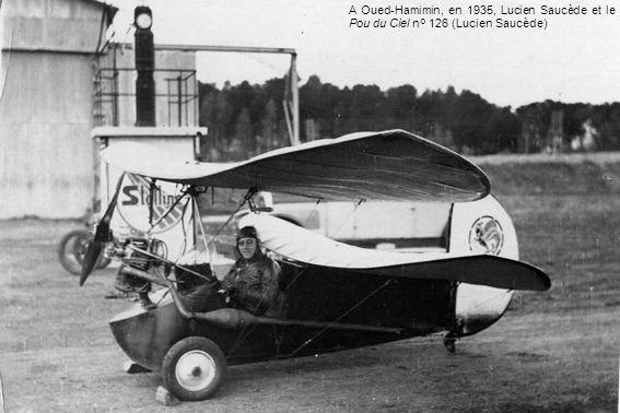 A Oued-Hamimin, en 1935, Lucien Saucède et le Pou du Ciel n° 126 (Lucien Saucède)