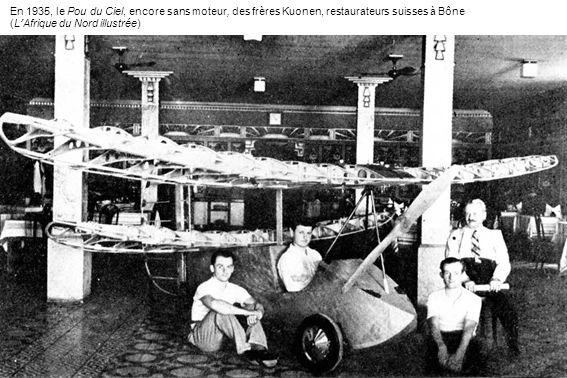 En 1935, le Pou du Ciel, encore sans moteur, des frères Kuonen, restaurateurs suisses à Bône (LAfrique du Nord illustrée)