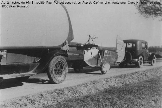 Après léchec du HM 8 modifié, Paul Poinsot construit un Pou du Ciel vu ici en route pour Oued-Hamimin en mars 1938 (Paul Poinsot)