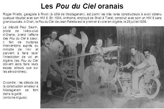 Les Pou du Ciel oranais Roger Prietto, garagiste à Rivoli (à côté de Mostaganem), est parmi les très rares constructeurs à avoir obtenu quelque résultat avec son HM 8.