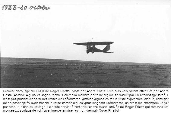 Premier décollage du HM 8 de Roger Prietto, piloté par André Costa. Plusieurs vols seront effectués par André Costa, Antoine Algudo et Roger Prietto.