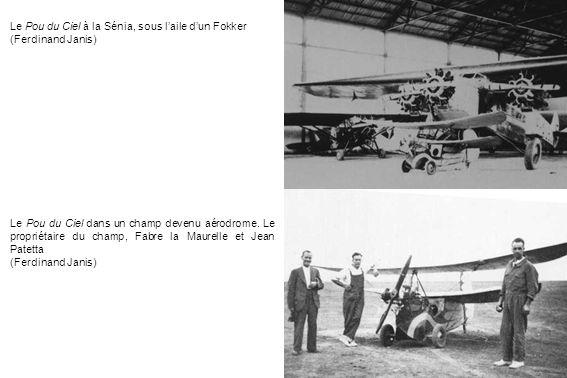 Le Pou du Ciel à la Sénia, sous laile dun Fokker (Ferdinand Janis) Le Pou du Ciel dans un champ devenu aérodrome. Le propriétaire du champ, Fabre la M