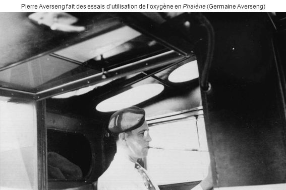 Pierre Averseng fait des essais dutilisation de loxygène en Phalène (Germaine Averseng)