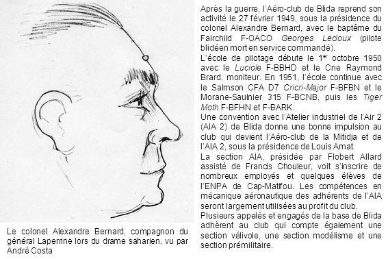 Le colonel Alexandre Bernard, compagnon du général Laperrine lors du drame saharien, vu par André Costa Après la guerre, lAéro-club de Blida reprend s