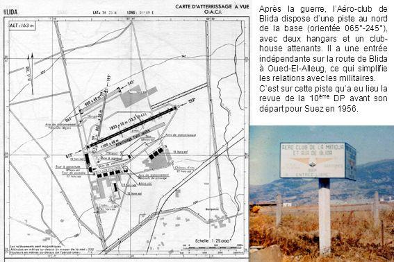 Après la guerre, lAéro-club de Blida dispose dune piste au nord de la base (orientée 065°-245°), avec deux hangars et un club- house attenants. Il a u