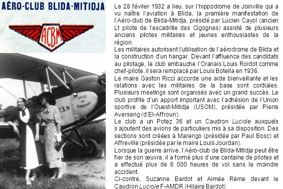 Le 28 février 1932 a lieu, sur lhippodrome de Joinville qui a vu naître laviation à Blida, la première manifestation de lAéro-club de Blida-Mitidja, p
