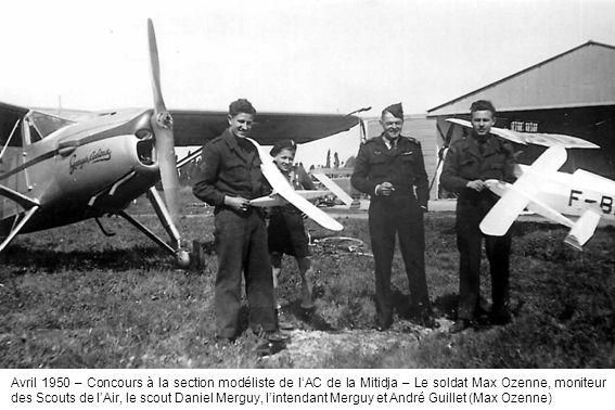 Avril 1950 – Concours à la section modéliste de lAC de la Mitidja – Le soldat Max Ozenne, moniteur des Scouts de lAir, le scout Daniel Merguy, lintend
