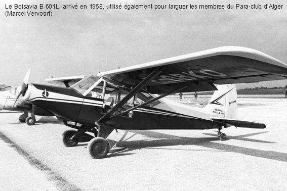 Le Boisavia B 601L, arrivé en 1958, utilisé également pour larguer les membres du Para-club dAlger (Marcel Vervoort)