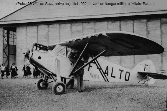 Le Potez 36 Ville de Blida, arrivé en juillet 1932, devant un hangar militaire (Hilaire Bardot)