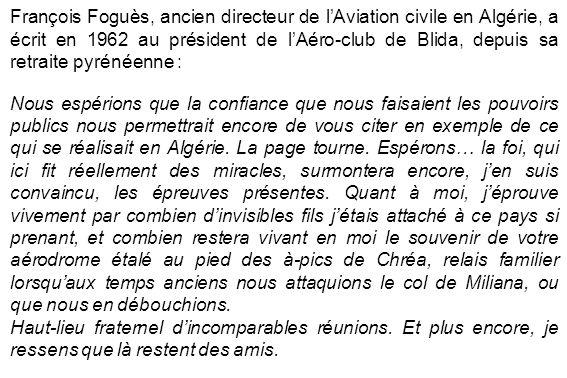 François Foguès, ancien directeur de lAviation civile en Algérie, a écrit en 1962 au président de lAéro-club de Blida, depuis sa retraite pyrénéenne :