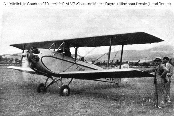 A LAllelick, le Caudron 270 Luciole F-ALVP Kissou de Marcel Dayre, utilisé pour lécole (Henri Bernet)