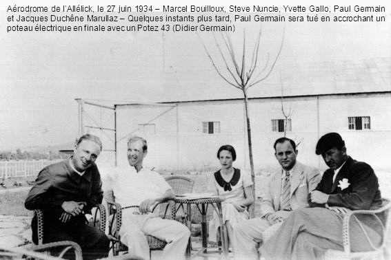 Aérodrome de lAllélick, le 27 juin 1934 – Marcel Bouilloux, Steve Nuncie, Yvette Gallo, Paul Germain et Jacques Duchêne Marullaz – Quelques instants p