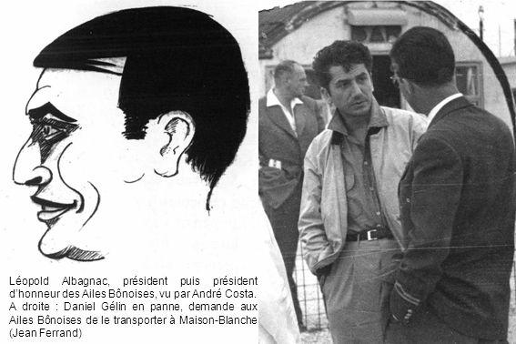 Léopold Albagnac, président puis président dhonneur des Ailes Bônoises, vu par André Costa. A droite : Daniel Gélin en panne, demande aux Ailes Bônois