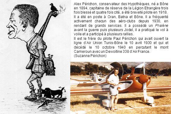 Alex Périchon, conservateur des Hypothèques, né a Bône en 1894, capitaine de réserve de la Légion Etrangère trois fois blessé et quatre fois cité, a é