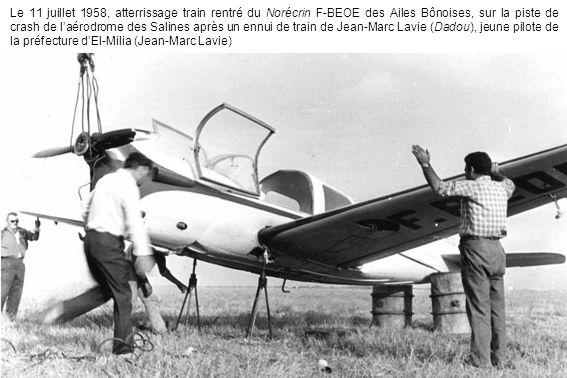 Le 11 juillet 1958, atterrissage train rentré du Norécrin F-BEOE des Ailes Bônoises, sur la piste de crash de laérodrome des Salines après un ennui de