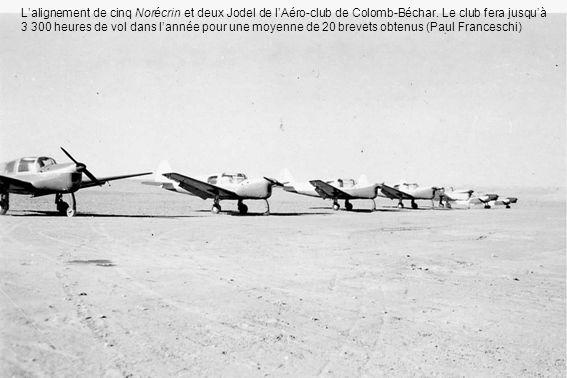 Lalignement de cinq Norécrin et deux Jodel de lAéro-club de Colomb-Béchar. Le club fera jusquà 3 300 heures de vol dans lannée pour une moyenne de 20