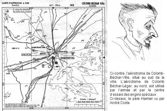 Ci-contre, laérodrome de Colomb- Béchar-Ville, situé au sud de la ville. Laérodrome de Colomb Béchar-Léger, au nord, est utilisé par larmée et par le
