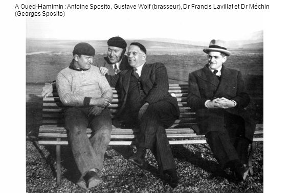 A Oued-Hamimin : Antoine Sposito, Gustave Wolf (brasseur), Dr Francis Lavillat et Dr Méchin (Georges Sposito)