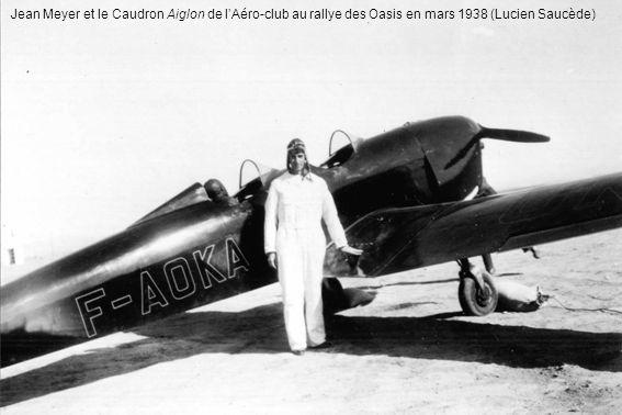 Jean Meyer et le Caudron Aiglon de lAéro-club au rallye des Oasis en mars 1938 (Lucien Saucède)