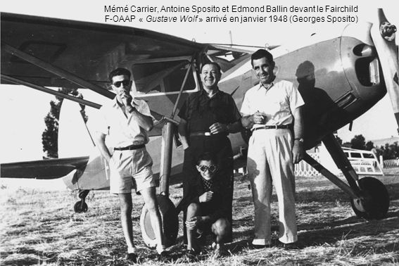 Mémé Carrier, Antoine Sposito et Edmond Ballin devant le Fairchild F-OAAP « Gustave Wolf » arrivé en janvier 1948 (Georges Sposito)