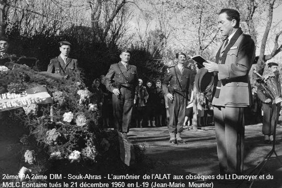 2ème PA 2ème DIM - Souk-Ahras - Laumônier de lALAT aux obsèques du Lt Dunoyer et du MdLC Fontaine tués le 21 décembre 1960 en L-19 (Jean-Marie Meunier)