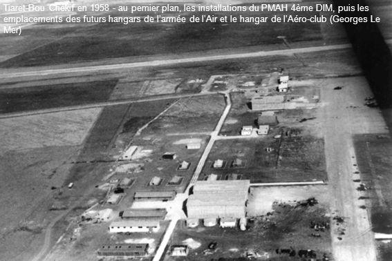 Tiaret-Bou Chékif en 1958 - au pemier plan, les installations du PMAH 4ème DIM, puis les emplacements des futurs hangars de larmée de lAir et le hangar de lAéro-club (Georges Le Mer)