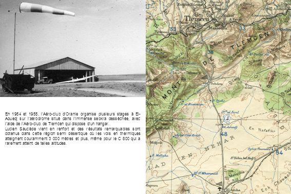 En 1954 et 1955, lAéro-club dOranie organise plusieurs stages à El- Aouedj sur laérodrome situé dans limmense sebkra desséchée, avec laide de lAéro-cl