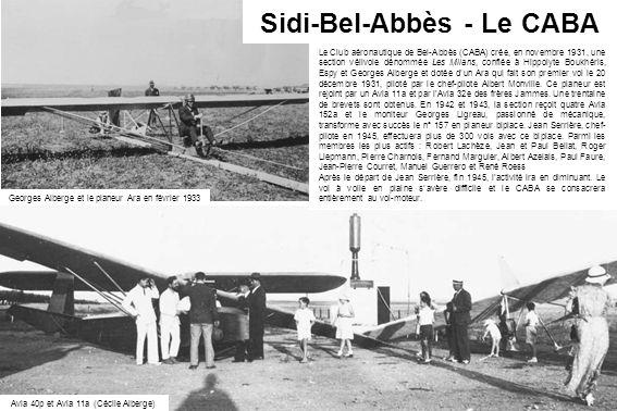 Sidi-Bel-Abbès - Le CABA Le Club aéronautique de Bel-Abbès (CABA) crée, en novembre 1931, une section vélivole dénommée Les Milans, confiée à Hippolyt