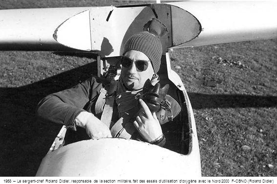 1958 – Le sergent-chef Roland Didier, responsable de la section militaire, fait des essais dutilisation doxygène avec le Nord 2000 F-CBNO (Roland Didi