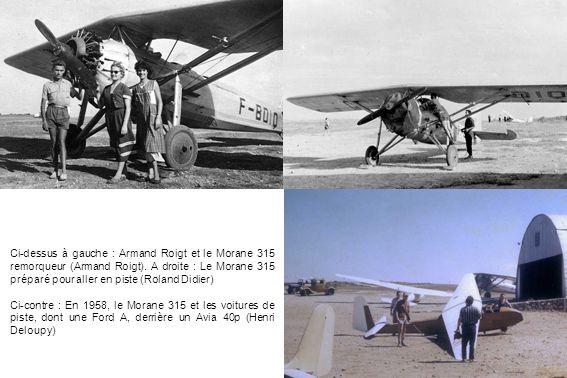 Ci-dessus à gauche : Armand Roigt et le Morane 315 remorqueur (Armand Roigt). A droite : Le Morane 315 préparé pour aller en piste (Roland Didier) Ci-