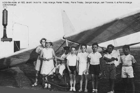 A Sidi-Bel-Abbès en 1933, devant lAvia 11a : Mady Alberge, Renée Thiedey, Pierre Thiedey, Georget Alberge, Jean Traverse, X, et Pierrot Alberge (Cécil