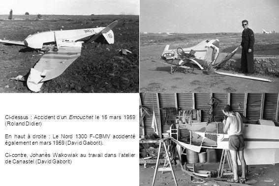 Ci-dessus : Accident dun Emouchet le 15 mars 1959 (Roland Didier) En haut à droite : Le Nord 1300 F-CBMV accidenté également en mars 1959 (David Gabor