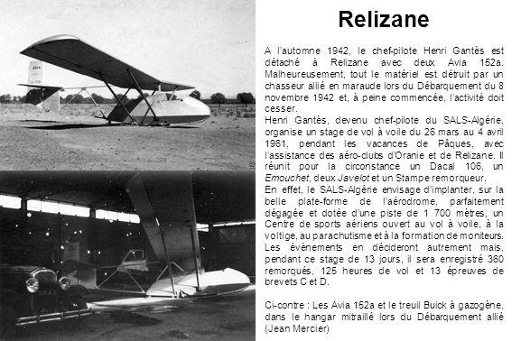 A lautomne 1942, le chef-pilote Henri Gantès est détaché à Relizane avec deux Avia 152a. Malheureusement, tout le matériel est détruit par un chasseur