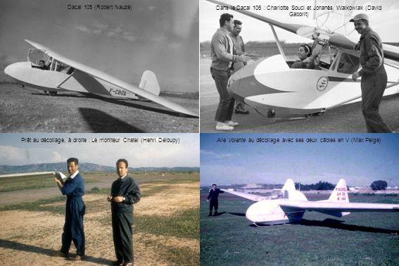 Aile Volante au décollage avec ses deux câbles en V (Max Pelge) Dacal 105 (Robert Nauze) Dans le Dacal 106 : Charlotte Souci et Johanès Walkowiak (Dav