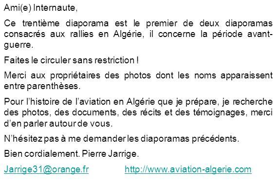 Ami(e) Internaute, Ce trentième diaporama est le premier de deux diaporamas consacrés aux rallies en Algérie, il concerne la période avant- guerre. Fa
