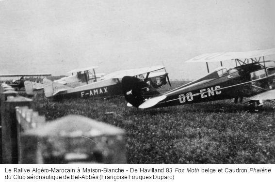 Le Rallye Algéro-Marocain à Maison-Blanche - De Havilland 83 Fox Moth belge et Caudron Phalène du Club aéronautique de Bel-Abbès (Françoise Fouques Du