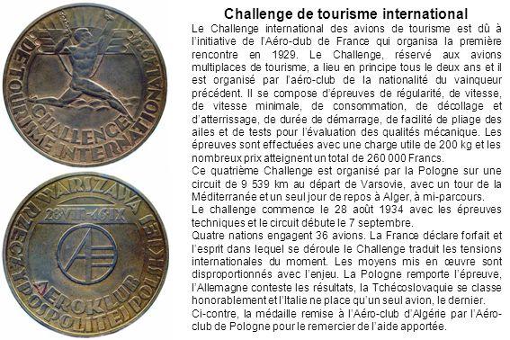 Challenge de tourisme international Le Challenge international des avions de tourisme est dû à linitiative de lAéro-club de France qui organisa la pre