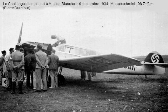 Le Challenge International à Maison-Blanche le 9 septembre 1934 - Messerschmidt 108 Taifun (Pierre Durafour)