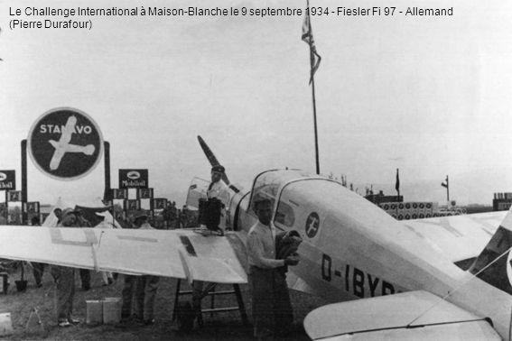 Le Challenge International à Maison-Blanche le 9 septembre 1934 - Fiesler Fi 97 - Allemand (Pierre Durafour)