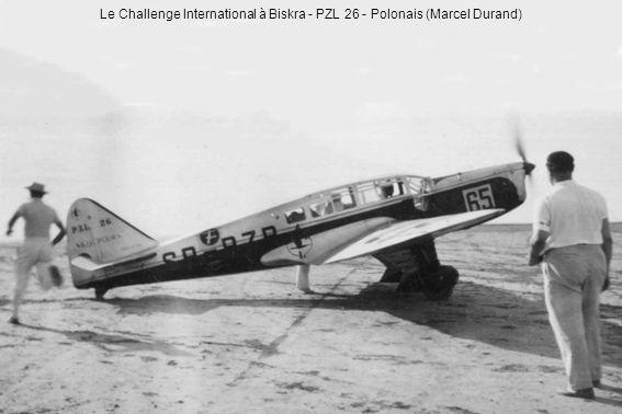 Le Challenge International à Biskra - PZL 26 - Polonais (Marcel Durand)