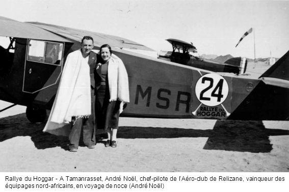 Rallye du Hoggar - A Tamanrasset, André Noël, chef-pilote de lAéro-club de Relizane, vainqueur des équipages nord-africains, en voyage de noce (André