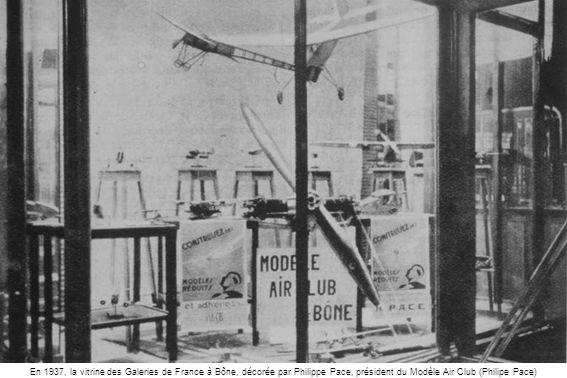 En 1937, la vitrine des Galeries de France à Bône, décorée par Philippe Pace, président du Modèle Air Club (Philipe Pace)