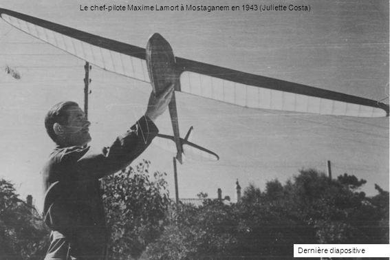 Le chef-pilote Maxime Lamort à Mostaganem en 1943 (Juliette Costa) Dernière diapositive