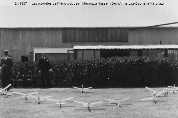En 1937 – Les modèles de lAéro-club Jean Mermoz à Hussein-Dey (Anne-Lise Duchêne Marullaz)