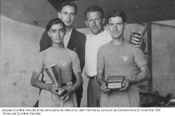 Jacques Duchêne Marullaz et les participants de lAéro-club Jean Mermoz au concours de Constantine le 20 novembre 1938 (Anne-Lise Duchêne Marullaz)