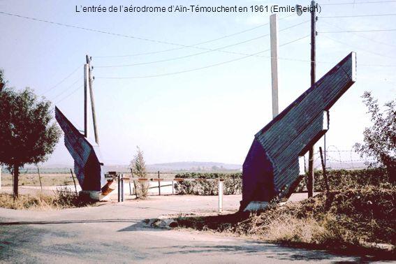 Lentrée de laérodrome dAïn-Témouchent en 1961 (Emile Reich)