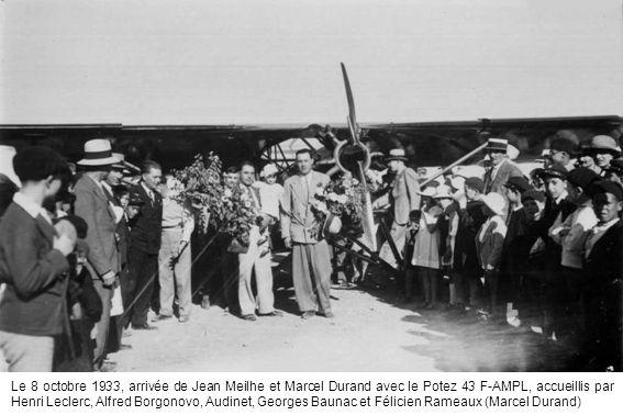 Le 8 octobre 1933, arrivée de Jean Meilhe et Marcel Durand avec le Potez 43 F-AMPL, accueillis par Henri Leclerc, Alfred Borgonovo, Audinet, Georges B